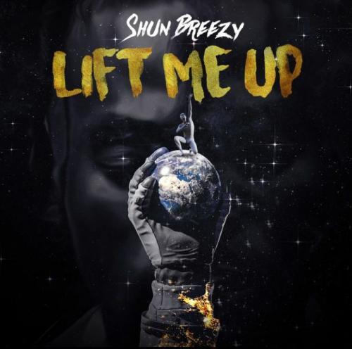 Shun Breezy - Lift Me Up