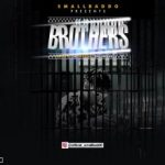Small Baddo – Brothers [Mp3 Download]