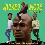 Teflon Flexx – Wicked Mode Ft. AMG Armani, Ypee