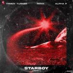 Timmy Turner Ft. Rema & Alpha P – Starboy (Remix)
