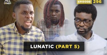 VIDEO: Mark Angel Comedy - LUNATIC Part 5 (Episode 296)