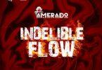 Amerado - Indelible Flow (Medikal Diss) Mp3 Audio