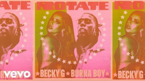Becky G - Rotate Ft. Burna Boy