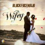 BlackFaceNaija – Wifey