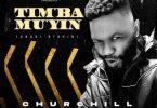 Churchill - Timba Muyin Mp3 Audio