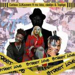 Curious DJ kazeem – Street Love Ft. Oladips, Mzkiss, TopAge