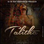 DJ SK – Talitha Ft. Sean Pablo, Presley SA
