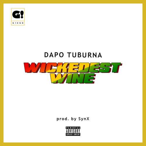 Dapo Tuburna - Wickedest Wine (Prod. by Synx)