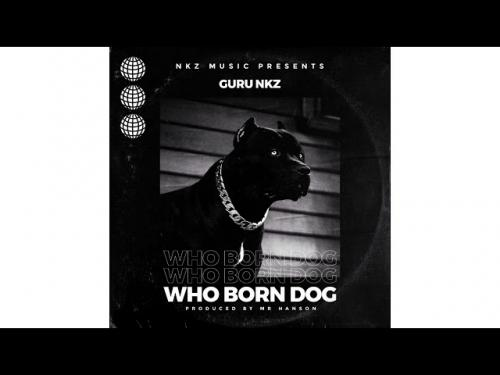 Guru NKZ - Who Born Dog