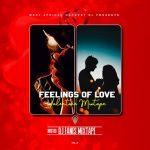 [Mixtape] Dj Fanes Feelings Of Love – Valentine 2021 Mix