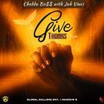 Jah Vinci – Give Thanks Ft. Chedda Boss, Massive B