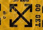 Jay Bahd - Go Get (Prod. by Babyboi)
