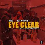 Kwesi Slay – Eye Clear Ft. Kofi Mole