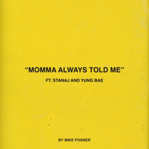 Mike Posner Ft. Stanaj & Yung Bae - Momma Always Told Me