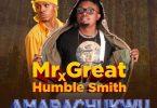 Mr Great - Amarachukwu (Remix) Ft. Humblesmith