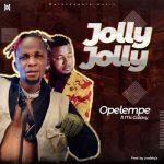 Opelempe Ft. Mc Galaxy – Jolly Jolly