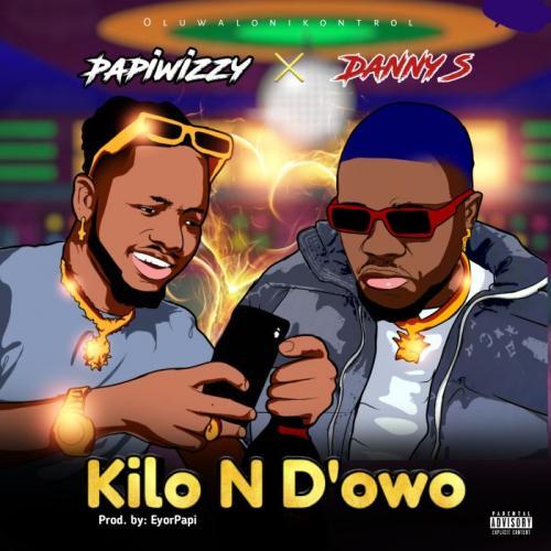 Papiwizzy Ft. Danny S - Kilon Dowo