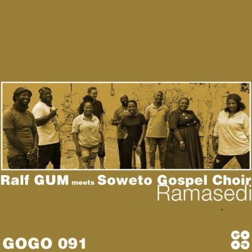 Ralf GUM Ft. Soweto Gospel Choir - Ramasedi