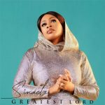 Sinach – Greatest Lord [Video & Audio]