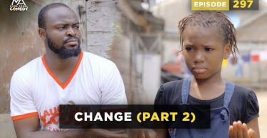 VIDEO: Mark Angel Comedy - Change Part 2 (Episode 297)