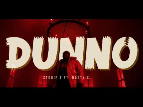 VIDEO: Stogie T Ft. Nasty C - Dunno