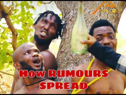 VIDEO: Xploit Comedy - How Rumours Spread