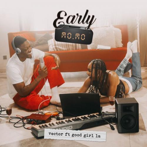 Vector - Early Momo Ft. GoodGirl LA Mp3 Audio