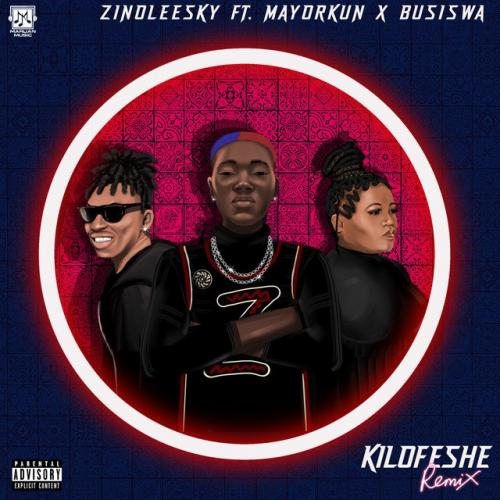 Zinoleesky Ft. Mayorkun, Busiswa - Kilofeshe (Remix)