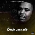 Luu Nineleven – Bana ba Rona Ft. Mogomotsi Chosen