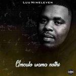 Luu Nineleven – Bambolwami Ft. Zinhle Manyathi, Mellow Soul