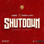Babs – Shutdown Ft. Barry Jhay