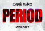 Boosie Badazz Period feat DaBaby
