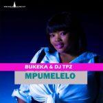 Bukeka Ft. DJ Tpz – Mpumelelo