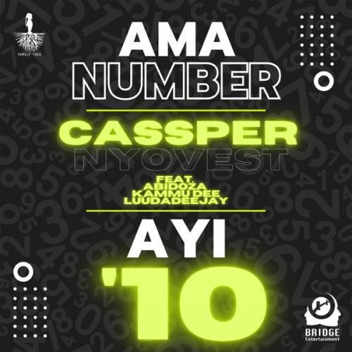 Cassper Nyovest - Ama Number Ayi 10 Ft. Abidoza, Kammu Dee, LuuDaDeejay