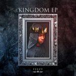Feezy – Kingdom (New Song)