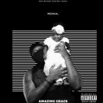 [EP] Medikal – Amazing Grace