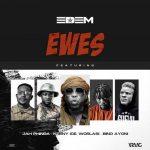 Edem – Ewes Ft. Worlasi, Keeny Ice, Jah Phinga, Bino Ayoni