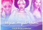 Eziah De Disciple & Boohle - Ugcinimpilo Yami Ft. BitterSoul, Feli Nuna, Victoria Kimani