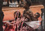 Fanzy Papaya - Nne Nne [Audio / Video]