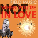 Field Music – Not When You're In Love
