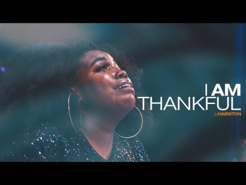 JJ Hairston Ft. Chris House - I Am Thankful