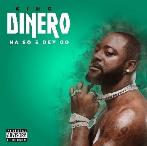King Dinero - Na So E Dey Go