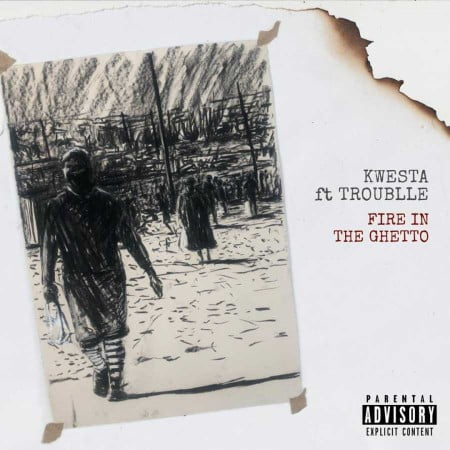 Kwesta - Fire In The ghetto Ft. Trouble
