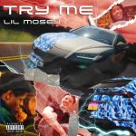 Lil Mosey – Try Me