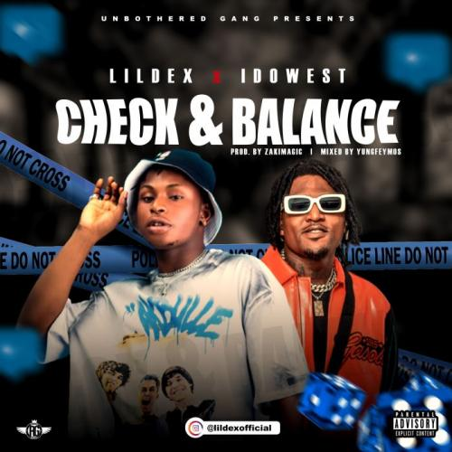 Lil Dex x Idowest - Check & Balance