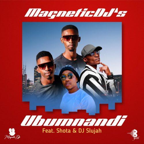 Magnetic DJs - Ubumnandi Ft. Shota, DJ Slujah