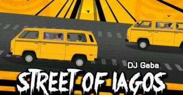 [Mixtape] DJ Gaba - Street Of Lagos Mix