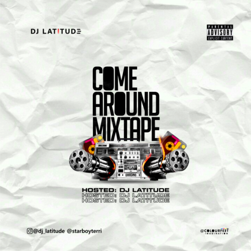 [Mixtape] DJ Latitude - Come Around Mix