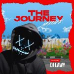 [Mixtape] DJ Lawy – The Journey Mix