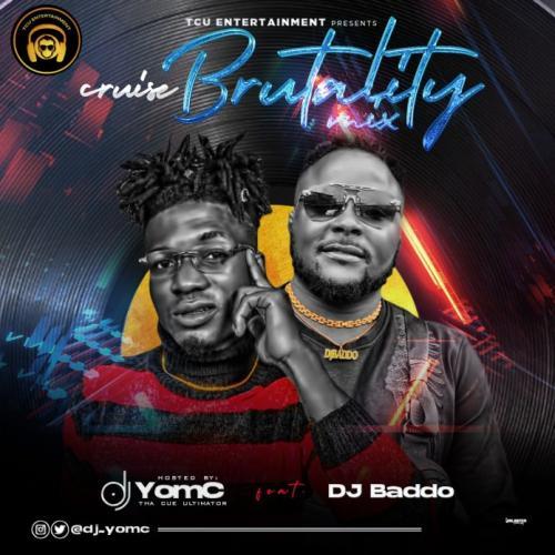 [Mixtape] DJ Yomc Ft. DJ Baddo - Cruise Brutality Mix